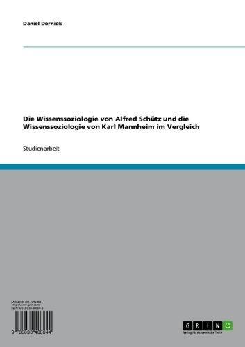 Daniel Dorniok - Die Wissenssoziologie von Alfred Schütz und die Wissenssoziologie von Karl Mannheim im Vergleich