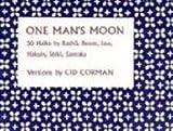One Man's Moon: 50 Haiku by Basho, Buson, Issa, Hakuin, Shiki, Santoka (0917788265) by Corman, Cid