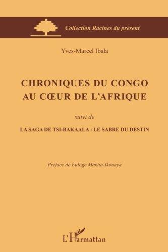 chroniques-du-congo-au-coeur-de-lafrique-suivi-de-la-saga-de-tsi-bakaala-le-sabre-du-destin-french-e