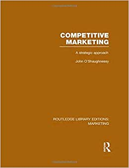Routledge Library Editions: Marketing (27 Vols): Competitive Marketing (RLE Marketing): A Strategic Approach