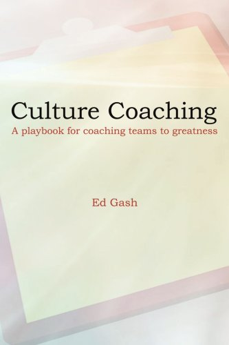 Culture Coaching: A Playbook for Coaching Teams to Greatness