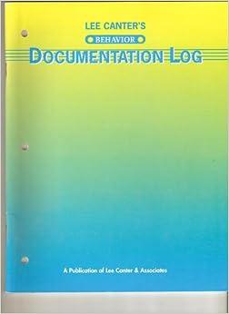 Lee Canter's behavior documentation log: Lee Canter