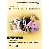 Pruebas Libres Para La Obtención Del Título De Técnico De Cuidados Auxiliares De Enfermería: Técnicas Básicas...