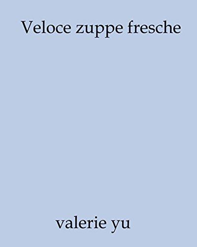 Zuppa fresca veloce (Italian Edition) by Valerie Yu