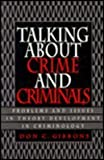 img - for Talking About Crime and Criminals: Problems and Issues in Theory Development in Criminology book / textbook / text book