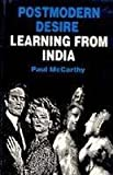 Postmodern Desire: Learning from India (818500241X) by Paul McCarthy