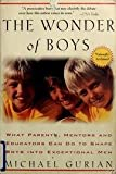 Wonder Of Boys - What Parents, Mentors And Educators Can Do To Shape Boys Into Exceptional Men