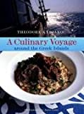 img - for A Culinary Voyage around the Greek Islands by Theodore Kyriakou (2008-05-16) book / textbook / text book