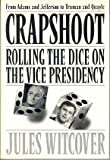 Crapshoot: Rolling The Dice On The Vice Presidency