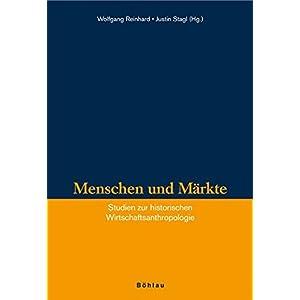 Menschen und Märkte: Studien zur historischen Wirtschaftsanthropologie (Veröffentlichungen des Ins