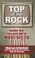 top-of-the-rock-inside-the-rise-and-fall-of-must-see-tv-thorndike-press-large-print-nonfiction-serie