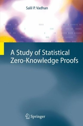 A Study of Statistical Zero-Knowledge Proofs (Information Security and Cryptography)