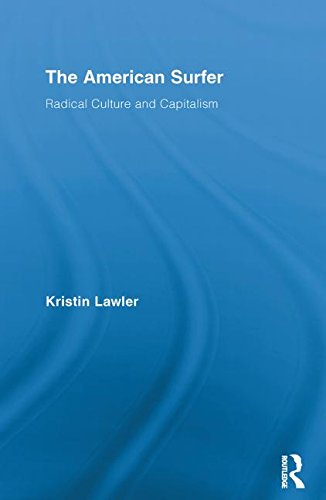 The American Surfer: Radical Culture and Capitalism