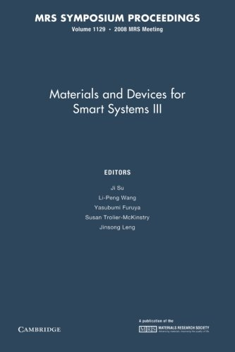Materials And Devices For Smart Systems Iii: Volume 1129 (Mrs Proceedings)