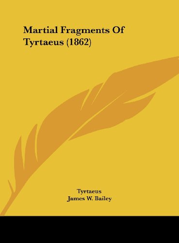 Martial Fragments Of Tyrtaeus (1862)