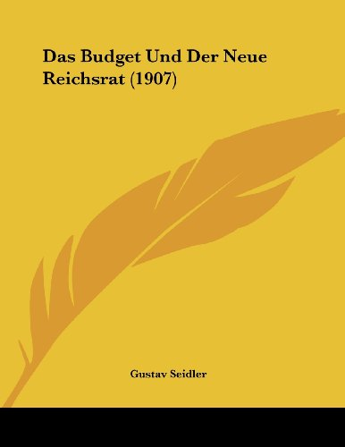 Das Budget Und Der Neue Reichsrat (1907)