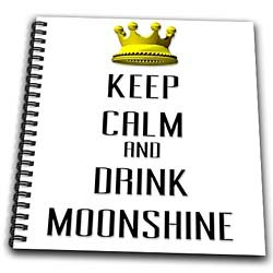 Blonde Designs Gold Crown For Keep Calm Various Things - Gold Crown Keep Calm And Drink Moonshine - Drawing Book from 3dRose LLC