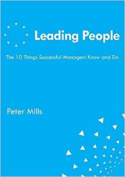 Leading People The 10 Things Successful Managers Know And Do