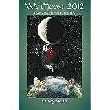 We'moon 2012 Calendar: Gaia Rhythms for Womyn (Wemoon Datebook Spiral Edtn)