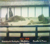 CLOSEOUT: Shakuhachi Honkyoku Music CD: Brian Franklin Breathe in Peace