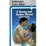 A Strong and Tender Threadby Jackie Weger