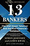 13 Bankers: The Wall Street Takeover and the …