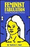 Feminist Fabulation: Space/Postmodern Fiction