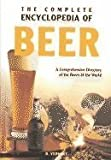img - for The Complete Encyclopedia of Beer: An Expert & Comprehensive Directory to the Beers of the World book / textbook / text book