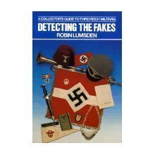 Detecting the Fakes: A Collector's Guide to Third Reich Militaria