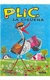Plic: La Ciguena / The Stork (Albumes Infantiles \  Infantile Albums) (Spanish Edition)