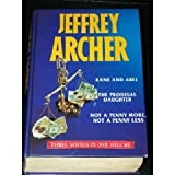 Jeffrey Archer Kane and Abel - The Prodical Daughter - Not a Penny More Not a Penny Less