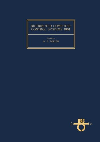 Distributed Computer Control Systems 1981: Proceedings of the Dritter IFAC Workshop, Peking, China, 15-17 August 1981