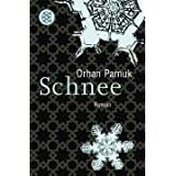 Schnee: Romanvon &#34;Orhan Pamuk&#34;