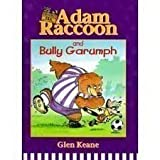 Adam Raccoon and Bully Garumph