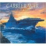 Carrier War: Aviation Art of World War II
