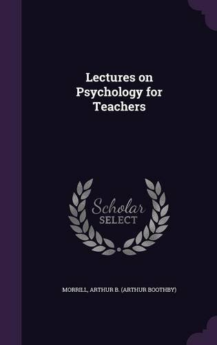Lectures on Psychology for Teachers