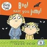 Boo! Made You Jump! (Charlie & Lola) Lauren Child