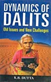 img - for Dynamics of Dalits: Old Issues and New Challenges book / textbook / text book