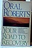 Your Road to Recovery (0840790589) by Roberts, Oral