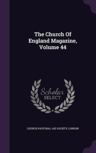 The Church Of England Magazine, Volume 44