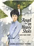 Angel in Heavy Shoes (1930009143) by Weber, Lenora Mattingly