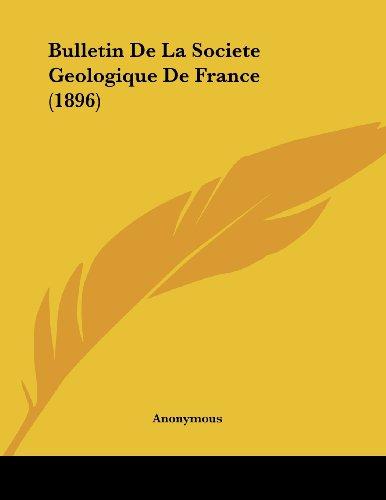 Bulletin de La Societe Geologique de France (1896)