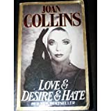 LOVE AND DESIRE AND HATE (0099646404) by JOAN COLLINS