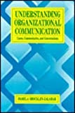 img - for Understanding Organizational Communication: Cases, Commentaries, and Conversations book / textbook / text book