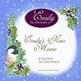 Emily's New Home (Emily the Chickadee) [Hardcover]