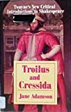 img - for Troilus and Cressida (Twayne's New Critical Introductions to Shakespeare) by Jane Adamson (1988-01-01) book / textbook / text book