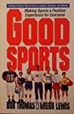 Good Sports: Making Sports a Positive Experience for Everyone (0310482615) by Thomas, Bob