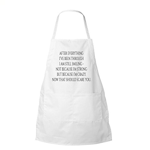 After Everything I'Ve Been Through I Am Still Smiling...Bbq Apron,White In Color