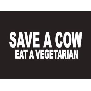 #130 Save A Cow Eat A Vegetarian Bumper Sticker / Vinyl Decal