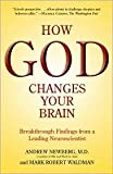 img - for How God Changes Your Brain Publisher: Ballantine Books book / textbook / text book